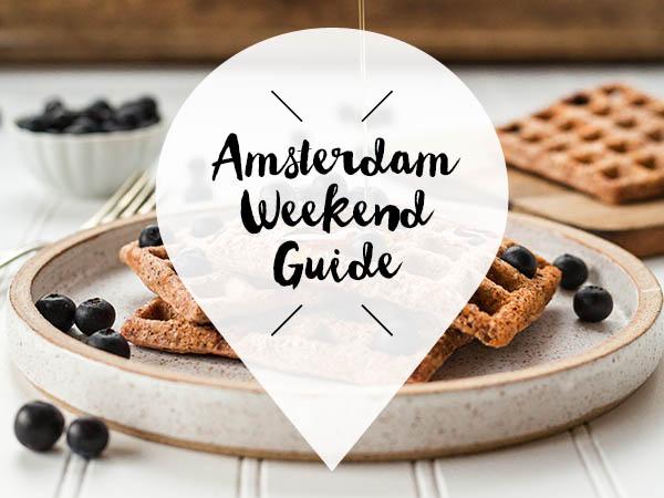 Amsterdam Weekend Guide 8 9 10 februari
