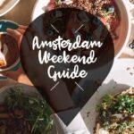 amsterdam weekend guide 17 18 19 juni