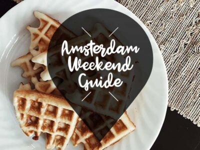 amsterdam weekend guide 24 25 26 mei