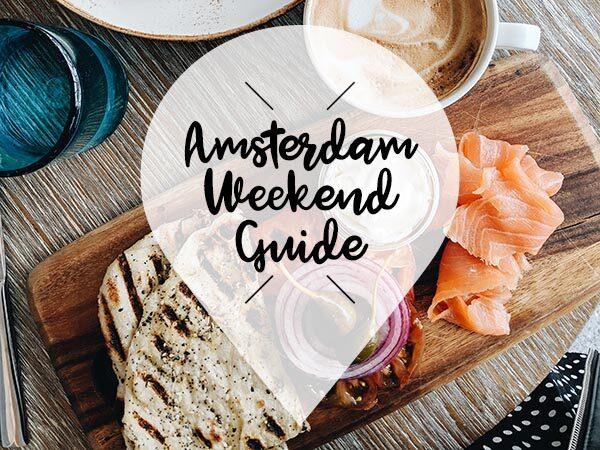 amsterdam weekend guide 28 29 30 juni