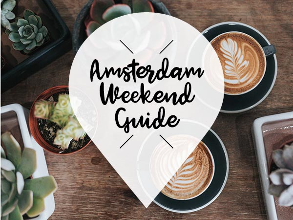 amsterdam weekend guide 21 juni