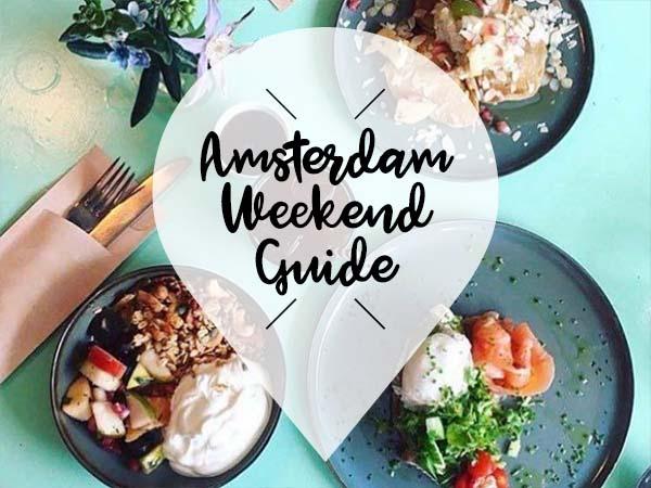 amsterdam weekend guide 2 3 4 augustus