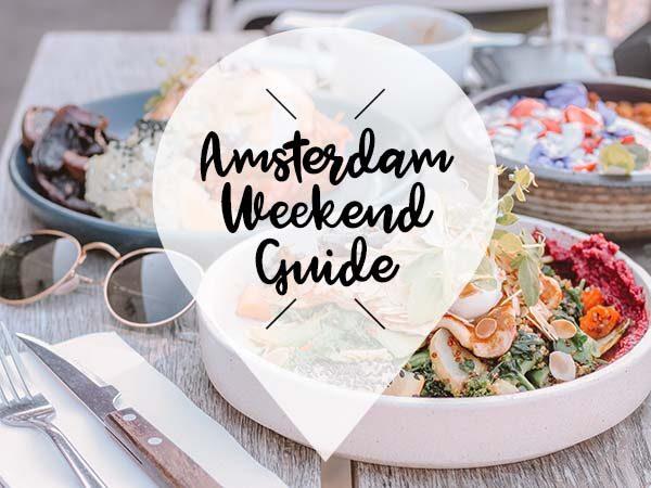 amsterdam weekend guide 26 27 28 juli