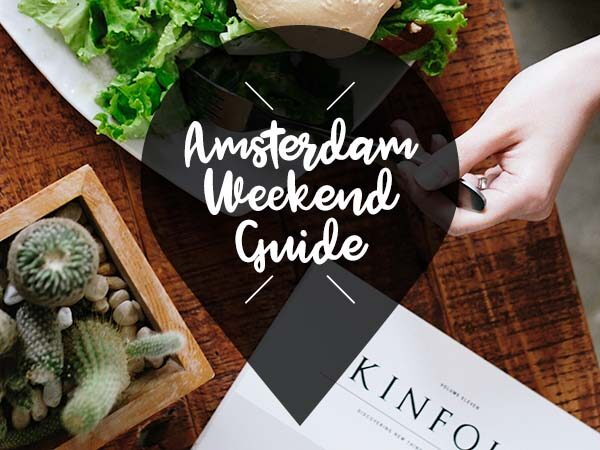 amsterdam weekend guide 5 6 7juli