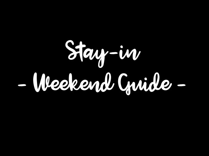 stay in weekend guide